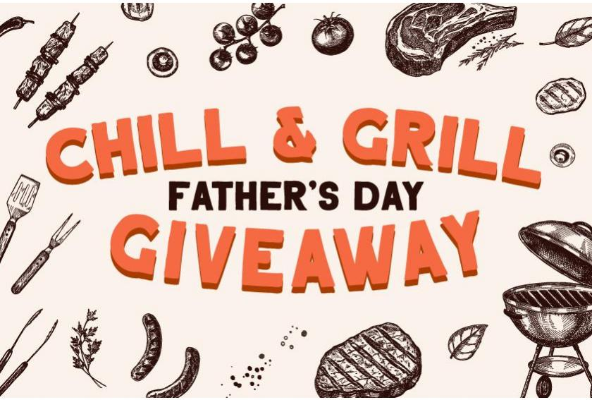 Chill & Grill Father's Day Giveaway